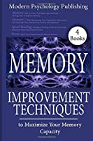 Memory: Improvement Techniques to Maximize Your Memory Capacity