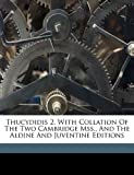 Thucydidis 2. with Collation of the Two Cambridge Mss., and the Aldine and Juventine Editions