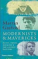 Modernists & Mavericks: Bacon, Freud, Hockney & the London Painters