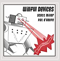 Miller & O'Keefe: Willful Devices