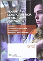 Violencia de género, justicia restaurativa y mediación