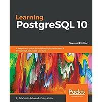 Learning PostgreSQL 10 - Second Edition