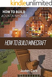 How to build Minecraft - Build Moutain House (English Edition)