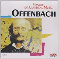 Masters of Classical Music: Offenbach