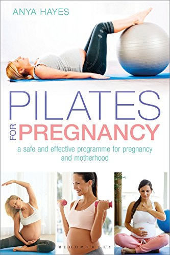 Pilates for Pregnancy: A safe and effective guide for pregnancy and motherhood