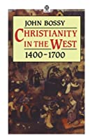 Christianity in the West 1400-1700 (OPUS)【洋書】 [並行輸入品]