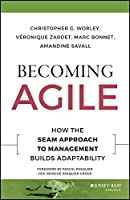 Becoming Agile: How the SEAM Approach to Management Builds Adaptability (J-B Short Format Series)