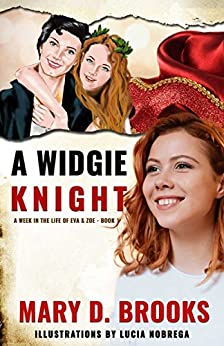 [Brooks, Mary D.]のA Widgie Knight (A Week In The Life of Eva & Zoe Book 1) (English Edition)