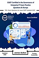 CGEIT Certified in the Governance of Enterprise IT Exam Practice Questions & Dumps: 150+ Exam Questions for isaca CGEIT Updated 2020