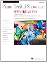 Piano Recital Showcase Summertime Fun: 12 Favorite Pieces Carefully Selected for Elementary Level (Student Piano Library)