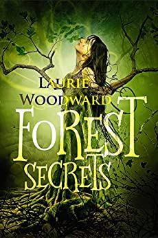 Forest Secrets: A Magical Mystery Novel by [Woodward, Laurie]