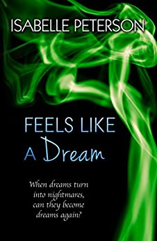 Feels Like a Dream: Dream Series, Book 5 by [Peterson, Isabelle]