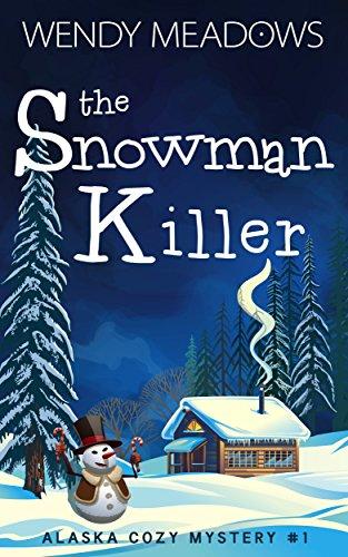 The Snowman Killer (Alaska Cozy Mystery Book 1) (English Edition)