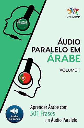Áudio Paralelo em Árabe - Aprender Árabe com 501 Frases em Áudio Paralelo - Volume 1 (Portuguese Edition)