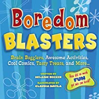 Boredom Blasters: Brain Bogglers, Awesome Activities, Cool Comics, Tasty Treats, And More...