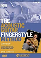 The Acoustic Guitar Fingerstyle Method: Learn to Play Using the Techniques and Songs of American Roots Music [DVD]