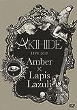 """AKIHIDE LIVE 2013""""Amber×Lapis Lazuli""""[DVD]"""