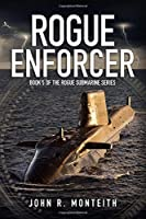 Rogue Enforcer (Rogue Submarine)