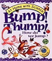 Bump! Thump!: How Do We Jump? (At Home With Science)