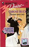 Annie Says I Do (Wedding Belles) (Silhouette Desire)