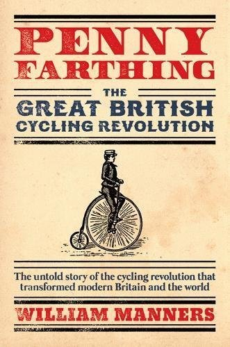 Penny-farthing: The Great British Cycling Revolution