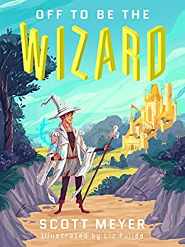 Off to Be the Wizard [Kindle in Motion] (Magic 2.0 Book 1) by [Meyer, Scott]