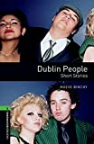 Oxford Bookworms Library: Level 6:: Dublin People - Short Stories (Oxford Bookworms ELT)