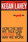 Cover of How the Way We Talk Can Change the Way We Work: Seven Languages for Transformation