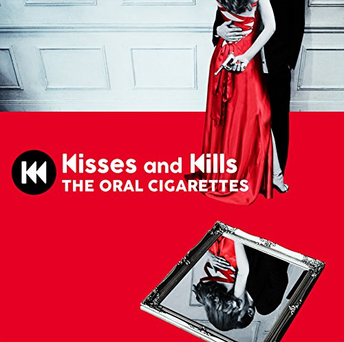 Kisses and Kills-THE ORAL CIGARETTES