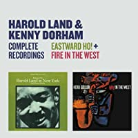 Complete Recordings Eastward Ho! + Fire In The West by Harold Land (2012-09-18)