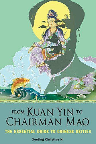 From Kuan Yin to Chariman Mao: The Essential Guide to Chinese Deities