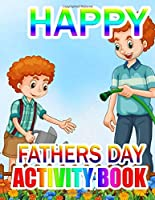 Happy Fathers Day Activity Book: A Gift for The best father (Father day coloring book)