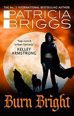 Burn Bright: An Alpha and Omega Novel: Book 5