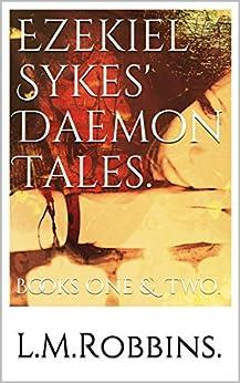 [Robbins, Lee]のEzekiel Sykes' Daemon Tales (English Edition)