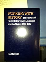 Working With History: The Historical Records Survey in Louisiana and the Nation, 1936-1942