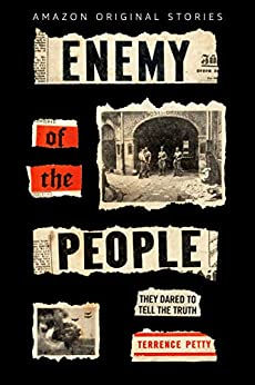 Enemy of the People: The Untold Story of the Journalists Who Opposed Hitler by [Petty, Terrence]