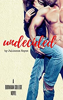Undecided (Burnham College Book 1) by [Keyes, Julianna]
