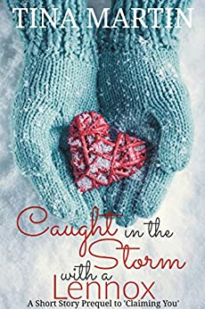 Caught in the Storm with a Lennox (A Lennox in Love Book 0) by [Martin, Tina]