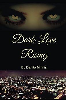 Dark Love Rising by [Minnis, Danita]