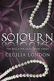 Sojourn (The Bellator Saga Book 3) by [London, Cecilia]