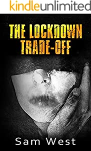 The Lockdown Trade-Off: An Extreme Horror Novella (English Edition)