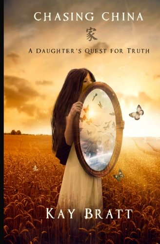 Download Chasing China: A Daughter's Quest for Truth 1466478578