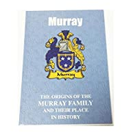 Murray: The Origins of the Murray Family and Their Place in History (English Name Mini-Book)