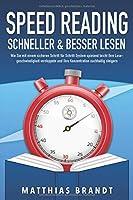 SPEED READING - Schneller & besser Lesen: Wie Sie mit einem sicheren Schritt fuer Schritt System spielend leicht Ihre Lesegeschwindigkeit verdoppeln und Ihre Konzentration nachhaltig steigern