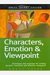 Write Great Fiction - Characters, Emotion & Viewpoint: Techniques and Exercises for Crafting Dynamic Characters and Effective Viewpoints Kindle Edition