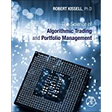 The Science of Algorithmic Trading and Portfolio Management: Applications Using Advanced Statistics, Optimization, and Machin