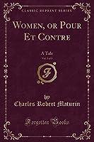 Women, or Pour Et Contre, Vol. 3 of 3: A Tale (Classic Reprint)