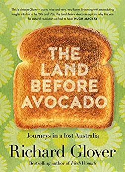 The Land Before Avocado by [Glover, Richard]