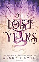 The Lost Years (Sacred Guardians)
