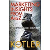 Marketing Insights from A to Z: 80 Concepts Every Manager Needs to Know (English Edition)